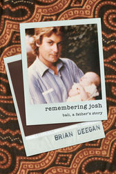 Remembering Josh: Bali, a father's story