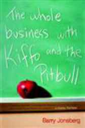 Whole Business with Kiffo and the Pitbull by Barry Jonsberg