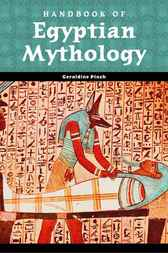 Handbook of Egyptian Mythology by Geraldine Pinch