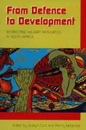 From Defence to Development by Jacklyn Cock