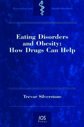 Eating Disorders and Obesity: How Drugs Can Help by T. Silverstone