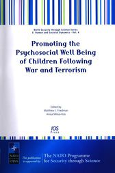 Promoting the Psychosocial Well Being of Children Following War and Terrorism by M.J. Friedman