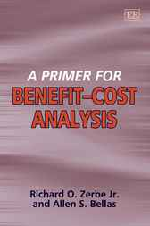 A Primer for Benefit-Cost Analysis by R.O. Zerbe