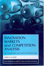 Innovation Markets and Competition Analysis by M. Glader