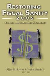 Restoring Fiscal Sanity 2005 by Alice M. Rivlin
