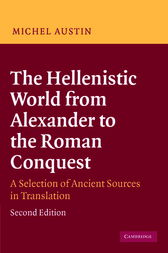 The Hellenistic World from Alexander to the Roman Conquest by M. M. Austin