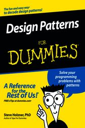 Design Patterns For Dummies by Steve Holzner