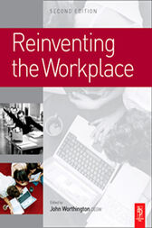 Reinventing the Workplace by John Worthington