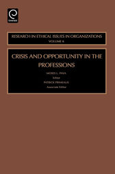Crisis and Opportunity in the Professions by Moses L. Pava