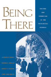 Being There: Culture and Formation in Two Theological Schools