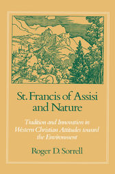 St. Francis of Assisi and Nature by Roger D. Sorrell