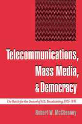 Telecommunications, Mass Media, and Democracy by Robert W. McChesney