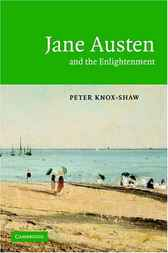 Jane Austen and the Enlightenment by Peter Knox-Shaw