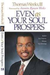 Even As Your Soul Prospers by Thomas III Weeks