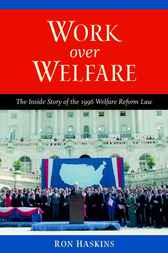 Work over Welfare by Ron Haskins