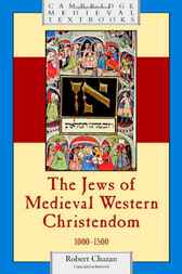 The Jews of Medieval Western Christendom by Robert Chazan