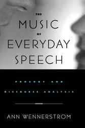 The Music of Everyday Speech by Ann Wennerstrom