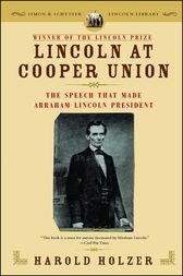Lincoln at Cooper Union by Harold Holzer