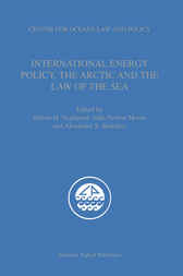 International Energy Policy, the Arctic and the Law of the Sea by Myron H. Nordquist