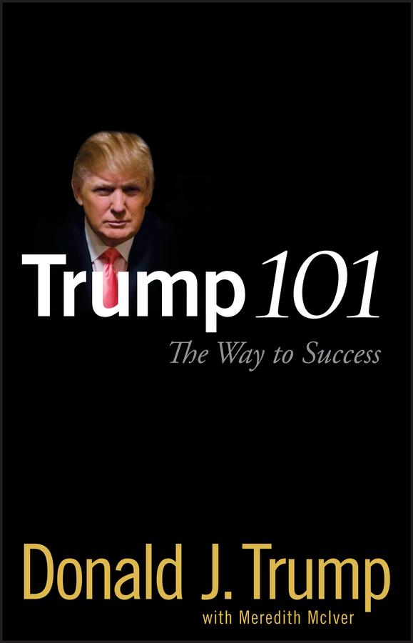 Download Ebook Trump 101 by Donald J. Trump Pdf