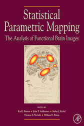 Statistical Parametric Mapping: The Analysis of Functional Brain Images by William D. Penny