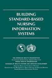 Building standard-based nursing information systems by Pan American Health Organization