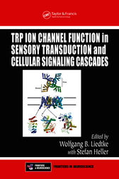 TRP Ion Channel Function in Sensory Transduction and Cellular Signaling Cascades by MD Liedtke