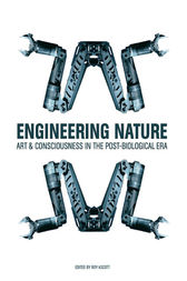 Engineering Nature by Roy Ascott