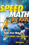 Speed Math for Kids: The Fast, Fun Way To Do Basic Calculations