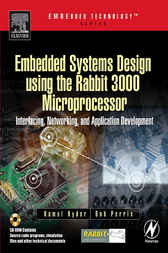 Embedded Systems Design using the Rabbit 3000 Microprocessor by Kamal Hyder