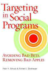 Targeting in Social Programs by Peter H. Schuck