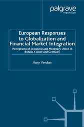 Download Ebook European Responses to Globalization and Financial Market Integration by Verdun, Amy, Professor Pdf
