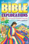 Hands-On Bible Explorations: 52 Fun Activities for Christian Learning