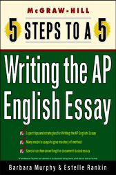 5 Steps to a 5 Writing the AP English Essay by Barbara Murphy