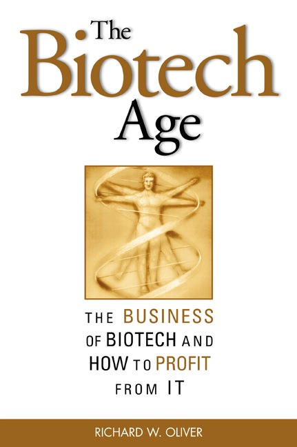 Download Ebook The Biotech Age: The Business of Biotech and How to Profit From It by Richard W. Oliver Pdf