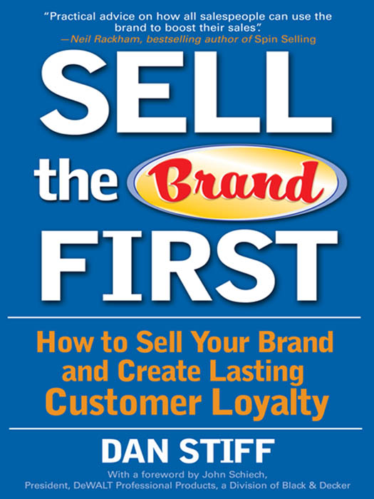 Download Ebook Sell the Brand First: How to Sell Your Brand and Create Lasting Customer Loyalty by Dan Stiff Pdf