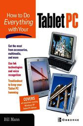 How To Do Everything with Your Tablet PC by Bill Mann