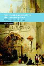 Family and Community in Early Modern Spain by James Casey