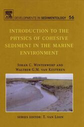 Introduction to the Physics of Cohesive Sediment Dynamics in the Marine Environment by Johan C. Winterwerp