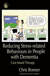 Reducing Stress-related Behaviours in People with Dementia: Care-based Therapy