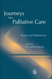 Journeys into Palliative Care by Louis Heyse-Moore