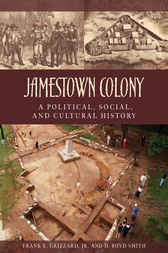 Jamestown Colony: A Political, Social, and Cultural History by Frank Grizzard