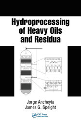 Hydroprocessing of Heavy Oils and Residua by Jorge Ancheyta