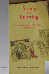 Seeing and Knowing: Women and Learning in Medieval Europe, 1200-1550