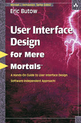 User Interface Design for Mere Mortals¿ by Eric Butow