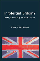Intolerant Britain? Hate Citizenship and Difference by Derek McGhee