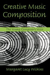 Creative Music Composition by Margaret Lucy Wilkins