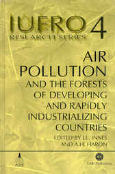 Air Pollution and the Forests of Developing and Rapidly Industrialising Countries by J.L. Innes