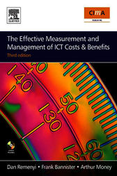 The Effective Measurement and Management of ICT Costs and Benefits by Dan Remenyi