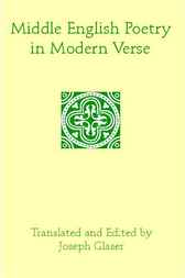Middle English Poetry in Modern Verse by Joseph Glaser